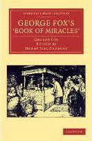 Cambridge Library Collection - Religion: George Fox's 'Book of Miracles'
