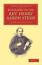 Biography of the Rev. Henry Aaron Stern, D.D.