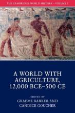 The Cambridge World History: A World with Agriculture, 12,000 BCE-500 CE Volume 2