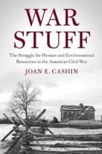 Cambridge Studies on the American South: War Stuff: The Struggle for Human and Environmental Resources in the American Civil War