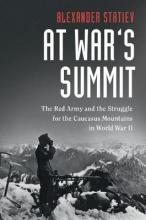 Cambridge Military Histories: At War's Summit : The Red Army and the Struggle for the Caucasus Mountains in World War II