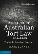 Law in Context: A History of Australian Tort Law 1901-1945: England's Obedient Servant?
