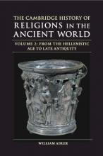 The Cambridge History of Religions in the Ancient World: From the Hellenistic Age to Late Antiquity Volume 2
