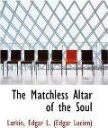 The Matchless Altar of the Soul
