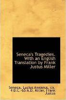 Seneca's Tragedies. with an English Translation by Frank Justus Miller, Vol. II