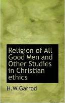 Religion of All Good Men and Other Studies in Christian Ethics