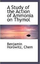 A Study of the Action of Ammonia on Thymol