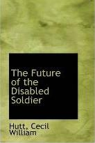 The Future of the Disabled Soldier