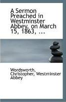 A Sermon Preached in Westminster Abbey, on March 15, 1863, ...