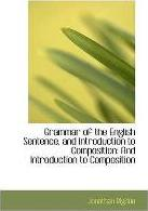 Grammar of the English Sentence, and Introduction to Composition