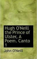 Hugh O'Neill the Prince of Ulster, a Poem. Canto 1