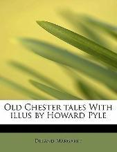 Old Chester Tales with Illus by Howard Pyle