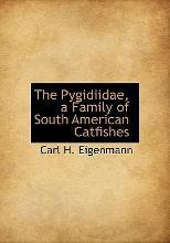 The Pygidiidae, a Family of South American Catfishes