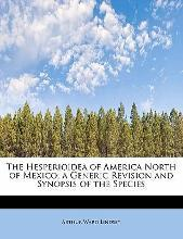 The Hesperioidea of America North of Mexico; A Generic Revision and Synopsis of the Species