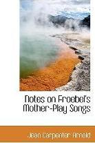 Notes on Froebel's Mother-Play Songs
