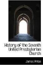 History of the Seventh United Presbyterian Church