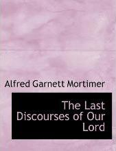 The Last Discourses of Our Lord