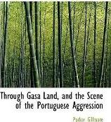 Through Gasa Land, and the Scene of the Portuguese Aggression