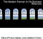 The Modern Farmer in His Business Relations