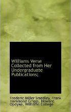 Williams Verse Collected from Her Undergraduate Publications;
