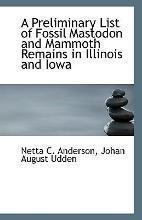 A Preliminary List of Fossil Mastodon and Mammoth Remains in Illinois and Iowa