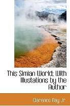This Simian World; With Illustations by the Author
