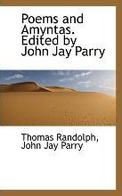 Poems and Amyntas. Edited by John Jay Parry