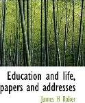 Education and Life, Papers and Addresses