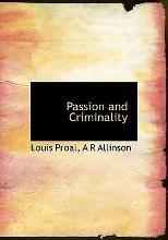 Passion and Criminality