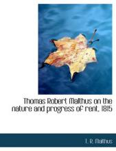 Thomas Robert Malthus on the Nature and Progress of Rent, 1815