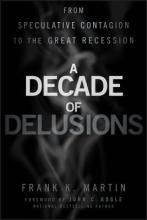 A Decade of Delusions