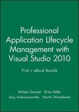 Professional Application Lifecycle Management with Visual Studio 2010 Print + eBook Bundle