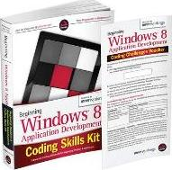 Beginning Windows 8 Application Development Coding Skills Kit Includes Book and Wrox Skills Challenge Powered by Innerworkings