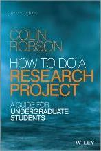 How to Do a Research Project 2E - a Guide for Undergraduate Students