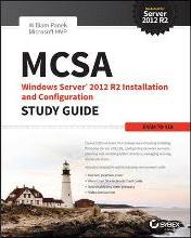 MCSA Windows Server 2012 R2 Installation and Configuration Study Guide