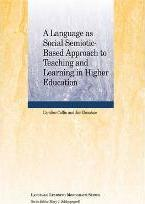 A Language as Social Semiotic Based Approach to Teaching and Learning in Higher Education