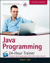 Java Programming 24-Hour Trainer, Second Edition
