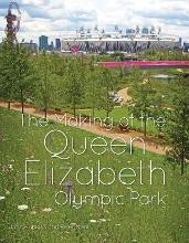 The Making of the Queen Elizabeth Olympic Park