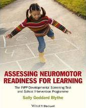 Assessing Neuromotor Readiness for Learning - the Inpp Developmental Screening Test and Intervention Programme