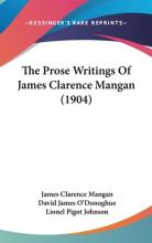 The Prose Writings of James Clarence Mangan (1904)