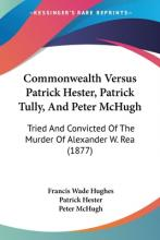 Commonwealth Versus Patrick Hester, Patrick Tully, and Peter McHugh