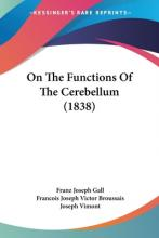 On the Functions of the Cerebellum (1838)