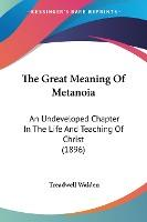 The Great Meaning of Metanoia