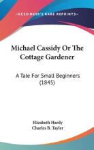 Michael Cassidy or the Cottage Gardener