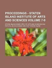 Proceedings - Staten Island Institute of Arts and Sciences Volume 7-9