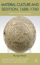 Material Culture and Sedition, 1688-1760