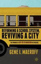 Reforming a School System, Reviving a City
