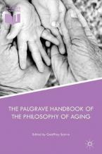 The Palgrave Handbook of the Philosophy of Aging 2016