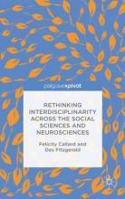 Rethinking Interdisciplinarity Across the Social Sciences and Neurosciences 2015