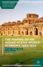 The Making of an Indian Ocean World-Economy, 1250-1650